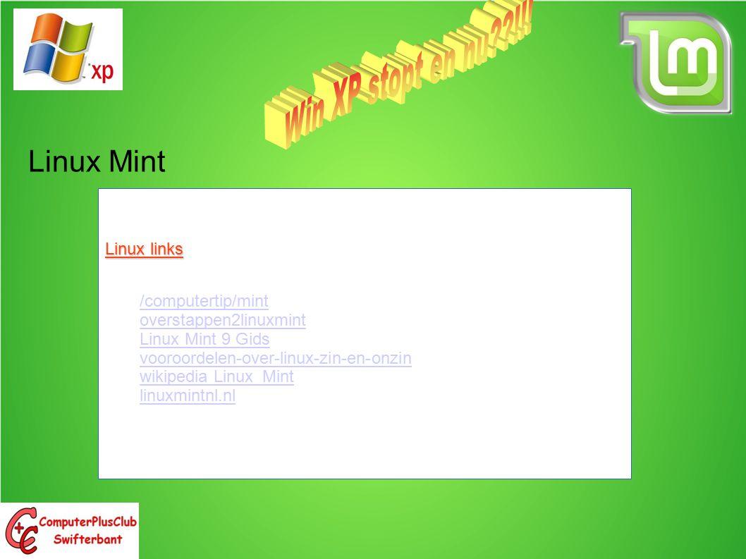 Linux Mint Linux links /computertip/mint overstappen2linuxmint Linux Mint 9 Gids vooroordelen-over-linux-zin-en-onzin wikipedia Linux_Mint linuxmintnl.nl
