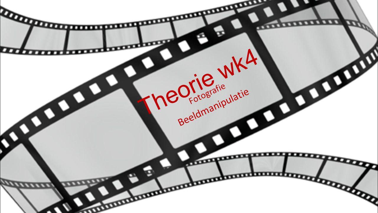 Theorie wk4 Fotografie Beeldmanipulatie