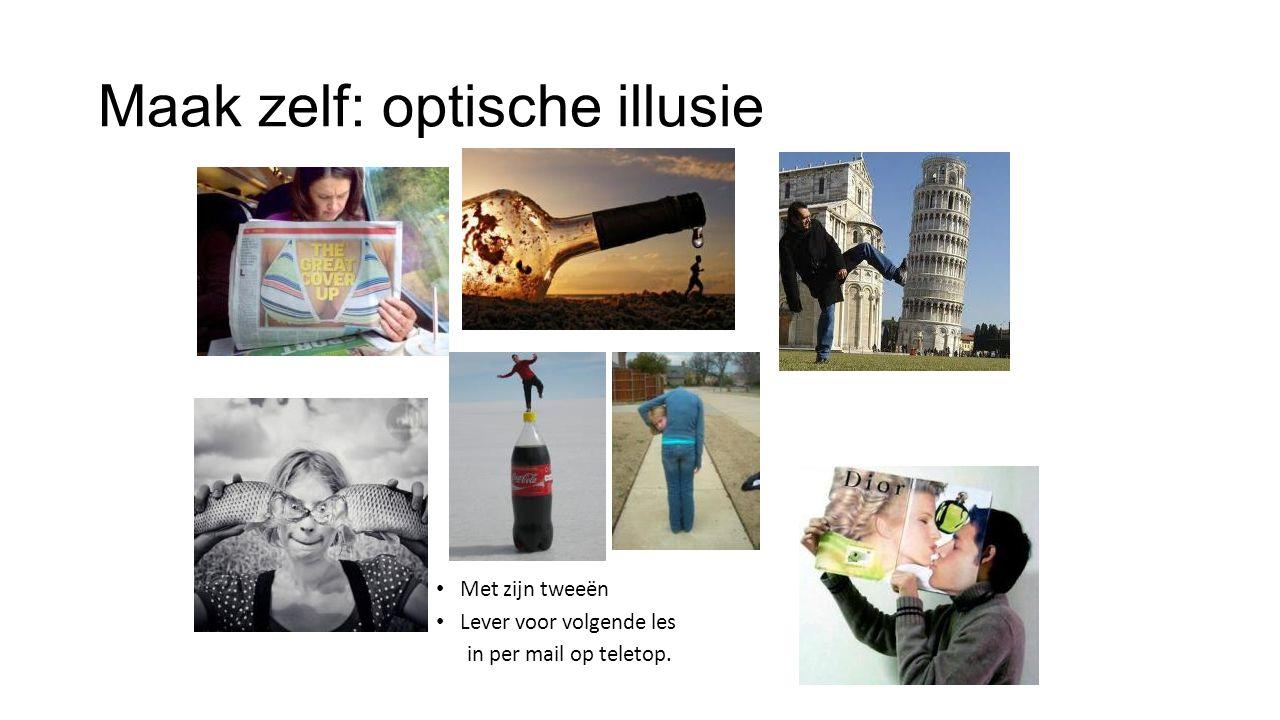 Maak zelf: optische illusie Met zijn tweeën Lever voor volgende les in per mail op teletop.