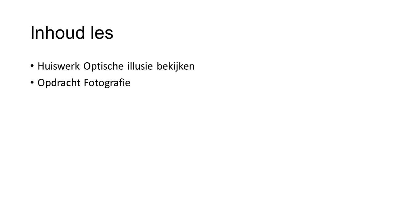 Inhoud les Huiswerk Optische illusie bekijken Opdracht Fotografie