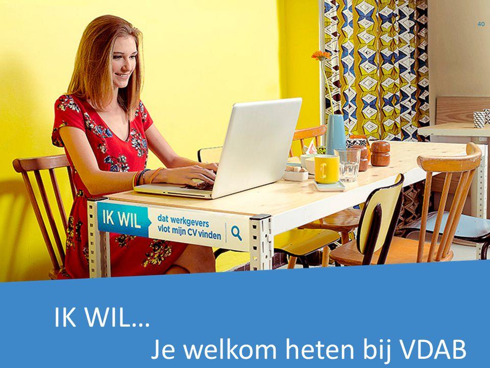IK WIL… Je welkom heten bij VDAB 40