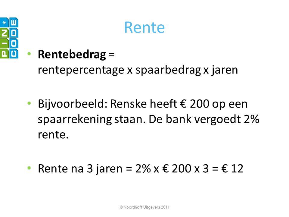 Rente Rentebedrag = rentepercentage x spaarbedrag x jaren Bijvoorbeeld: Renske heeft € 200 op een spaarrekening staan. De bank vergoedt 2% rente. Rent