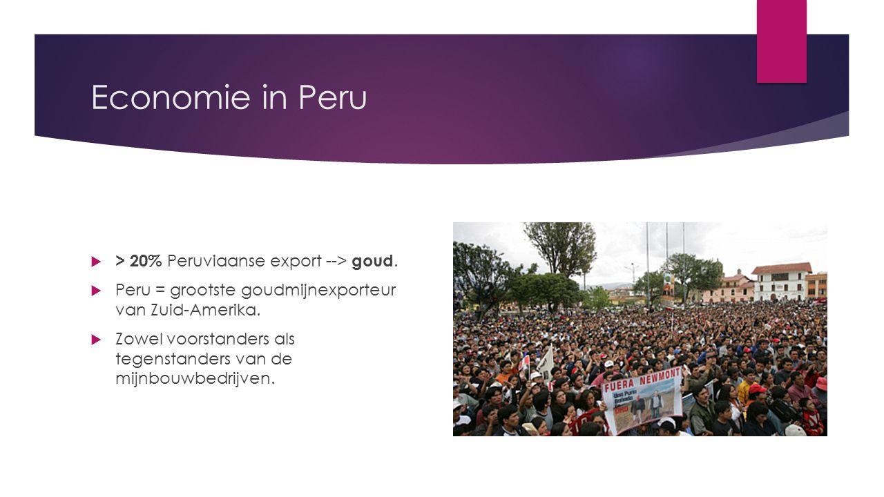 Economie in Peru  > 20% Peruviaanse export --> goud.