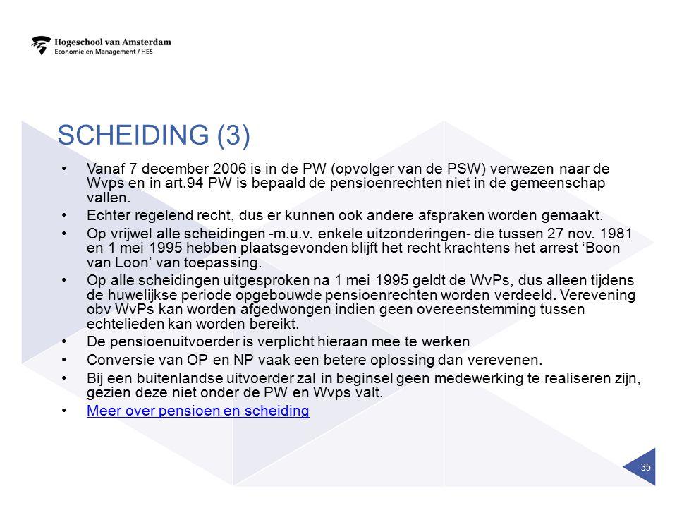 SCHEIDING (3) Vanaf 7 december 2006 is in de PW (opvolger van de PSW) verwezen naar de Wvps en in art.94 PW is bepaald de pensioenrechten niet in de g