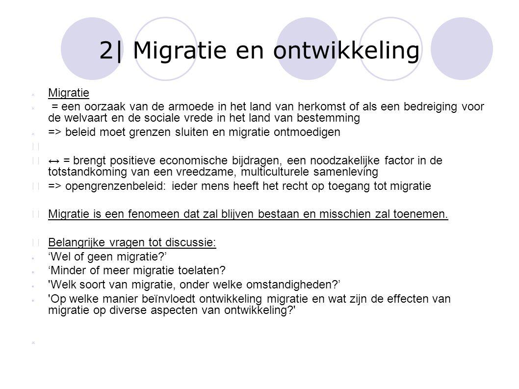 2.1 Ontwikkeling → Migratie Economische ongelijkheid doet mensen migreren van arme naar rijkere regio's Lange termijn: migratiedruk afnemen door investeren in ontwikkeling van land van herkomst -> economische ongelijkheid zal verminderen Korte termijn: migreren is duur -> bestaansmiddelen zullen toenemen om de economische ongelijkheid te doen verminderen maar migratie zal hierdoor stijgen => welvaartskloof moet gedicht worden, dan zal migratie afnemen op lange termijn Maar!: Hoe lang is een korte en lange termijn.