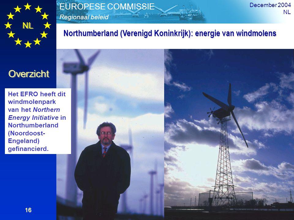 NL Overzicht Regionaal beleid EUROPESE COMMISSIE December 2004 NL 16 Northumberland (Verenigd Koninkrijk): energie van windmolens Het EFRO heeft dit w