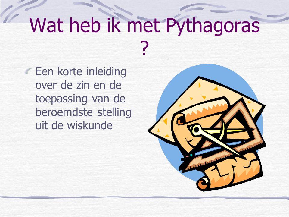Wat heb ik met Pythagoras .