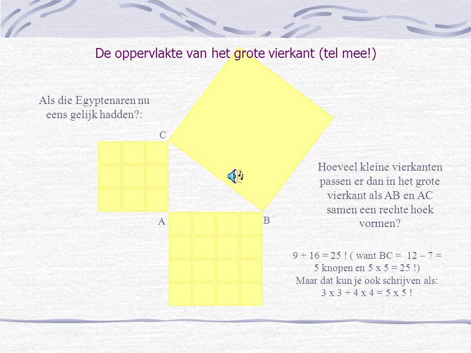 Hoeveel kleine vierkanten passen er dan in het grote vierkant als AB en AC samen een rechte hoek vormen.