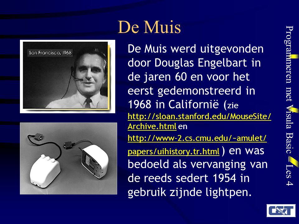 Programmeren met Visula Basic – Les 4 De Muis De Muis werd uitgevonden door Douglas Engelbart in de jaren 60 en voor het eerst gedemonstreerd in 1968