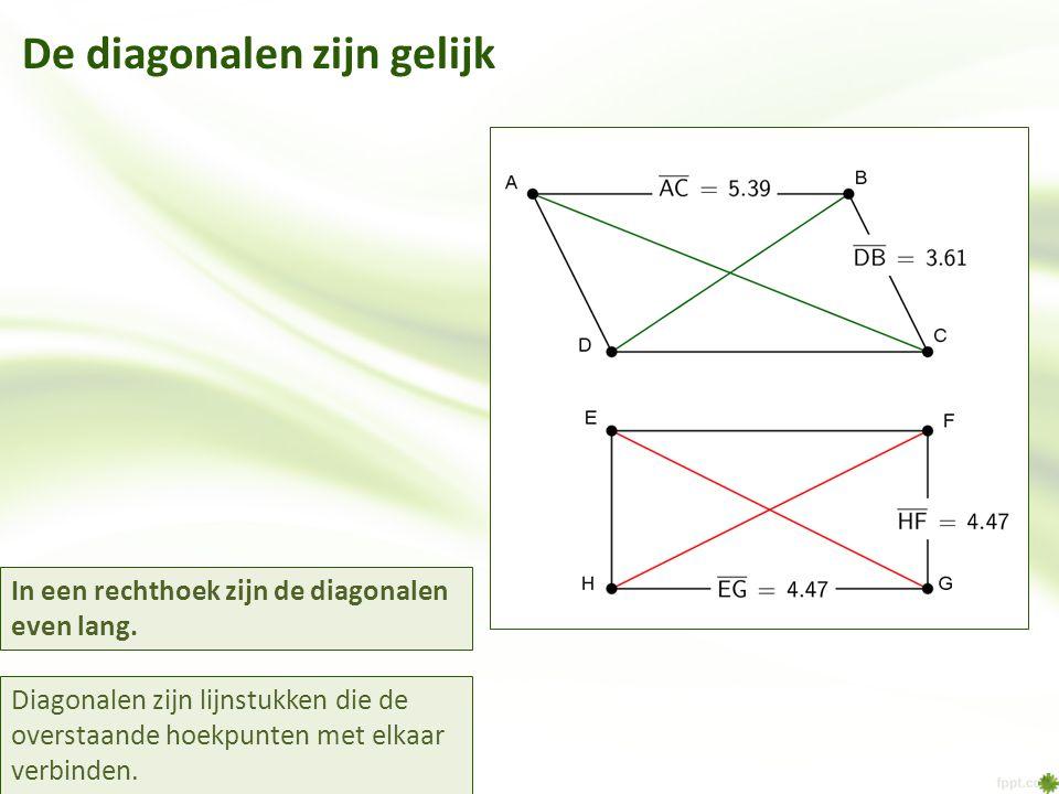 Diagonalen zijn lijnstukken die de overstaande hoekpunten met elkaar verbinden. De diagonalen zijn gelijk In een rechthoek zijn de diagonalen even lan