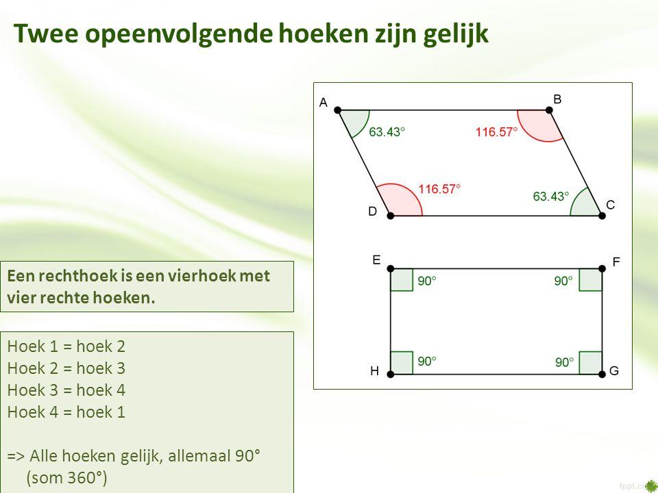 Twee opeenvolgende hoeken zijn gelijk Hoek 1 = hoek 2 Hoek 2 = hoek 3 Hoek 3 = hoek 4 Hoek 4 = hoek 1 => Alle hoeken gelijk, allemaal 90° (som 360°) Een rechthoek is een vierhoek met vier rechte hoeken.
