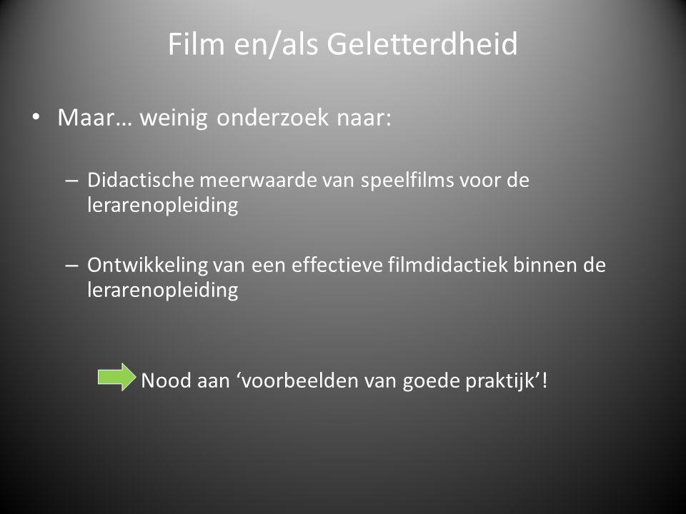 Maar… weinig onderzoek naar: – Didactische meerwaarde van speelfilms voor de lerarenopleiding – Ontwikkeling van een effectieve filmdidactiek binnen de lerarenopleiding Nood aan 'voorbeelden van goede praktijk'.