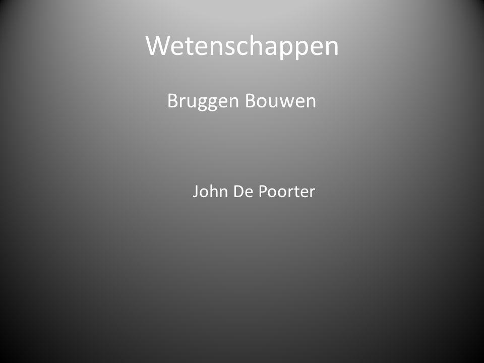 Wetenschappen Bruggen Bouwen John De Poorter