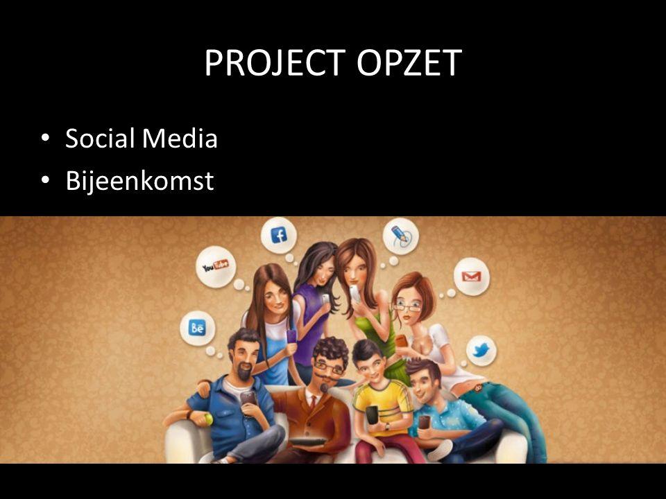 PROJECT OPZET Social Media Bijeenkomst