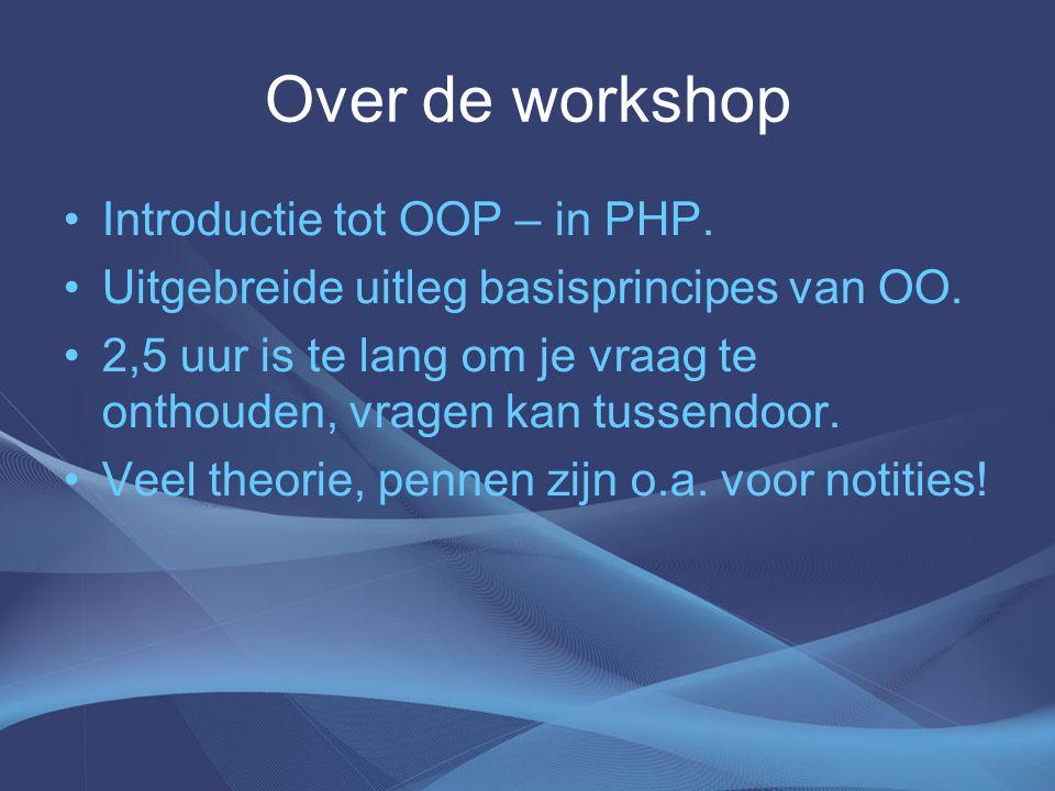 Over de workshop Introductie tot OOP – in PHP. Uitgebreide uitleg basisprincipes van OO.