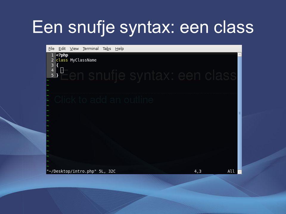 Een snufje syntax: een class