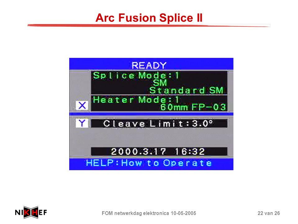 FOM netwerkdag elektronica 10-05-200522 van 26 Arc Fusion Splice II