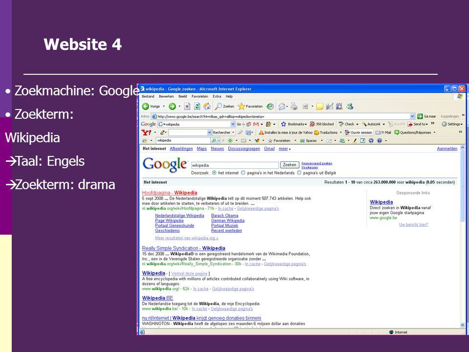 Website 4 Zoekmachine: Google Zoekterm: Wikipedia  Taal: Engels  Zoekterm: drama