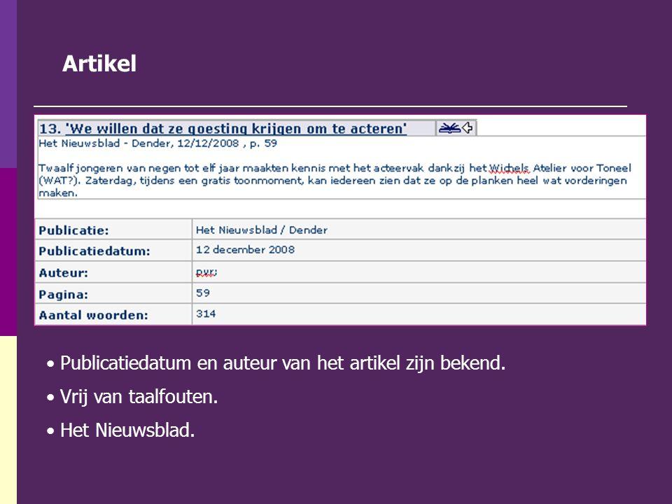 Artikel Publicatiedatum en auteur van het artikel zijn bekend. Vrij van taalfouten. Het Nieuwsblad.