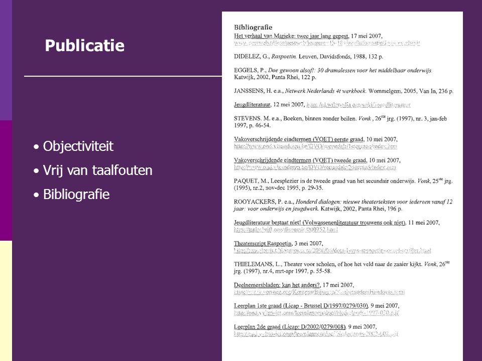 Publicatie Objectiviteit Vrij van taalfouten Bibliografie
