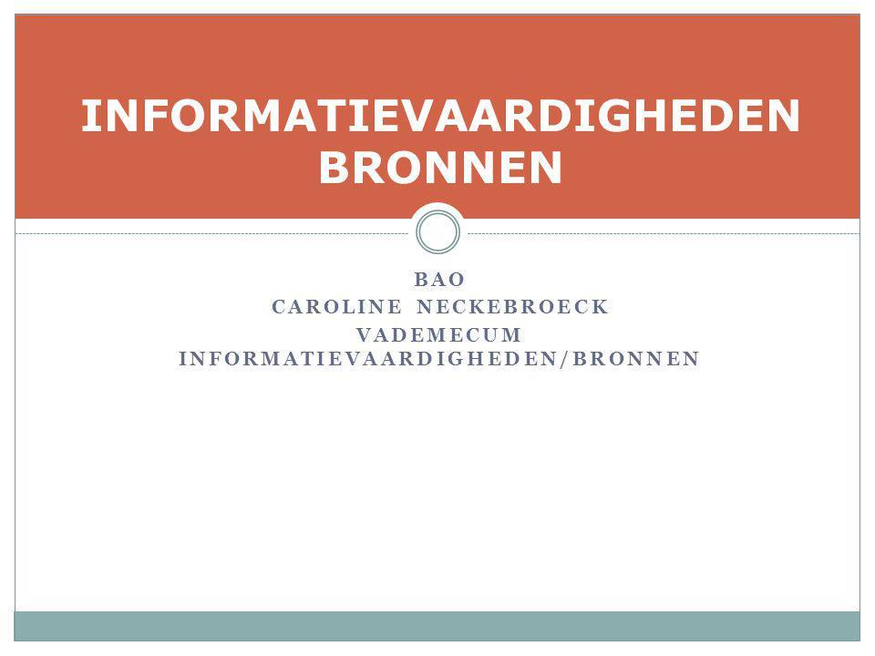 BAO CAROLINE NECKEBROECK VADEMECUM INFORMATIEVAARDIGHEDEN/BRONNEN INFORMATIEVAARDIGHEDEN BRONNEN