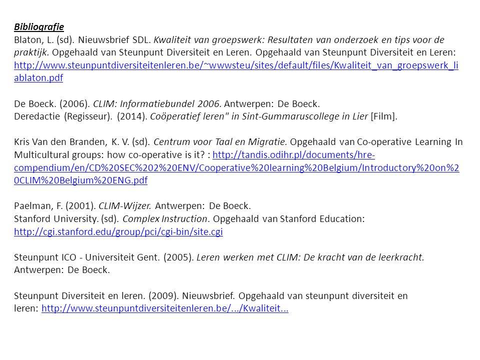 Bibliografie Blaton, L. (sd). Nieuwsbrief SDL. Kwaliteit van groepswerk: Resultaten van onderzoek en tips voor de praktijk. Opgehaald van Steunpunt Di