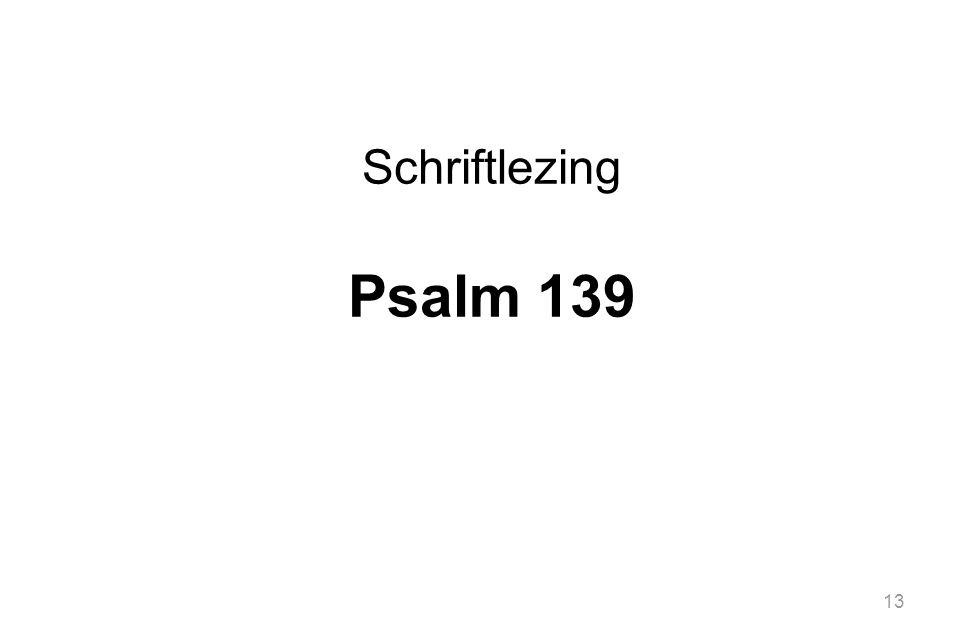 13 Schriftlezing Psalm 139