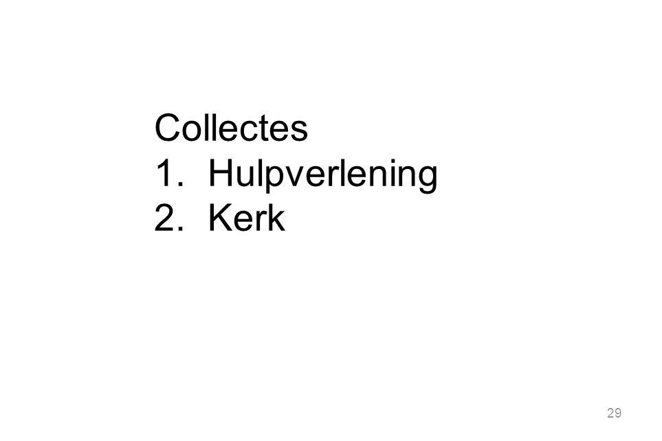 Collectes 1.Hulpverlening 2.Kerk 29