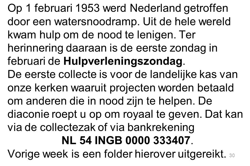 Op 1 februari 1953 werd Nederland getroffen door een watersnoodramp. Uit de hele wereld kwam hulp om de nood te lenigen. Ter herinnering daaraan is de