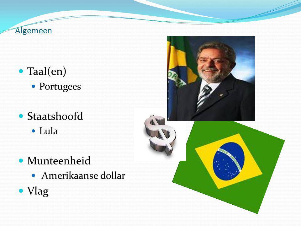 Taal(en) Portugees Staatshoofd Lula Munteenheid Amerikaanse dollar Vlag