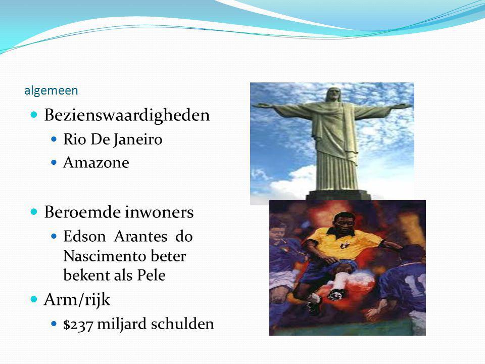 algemeen Bezienswaardigheden Rio De Janeiro Amazone Beroemde inwoners Edson Arantes do Nascimento beter bekent als Pele Arm/rijk $237 miljard schulden