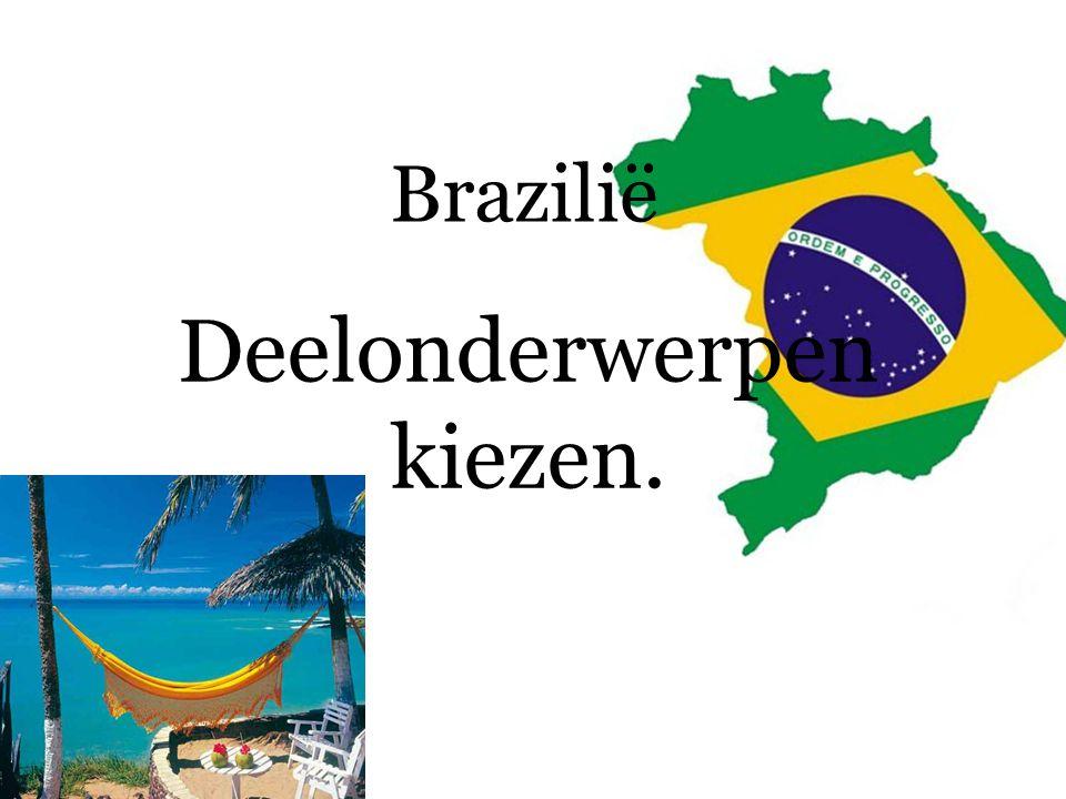 Brazilië Deelonderwerpen kiezen.