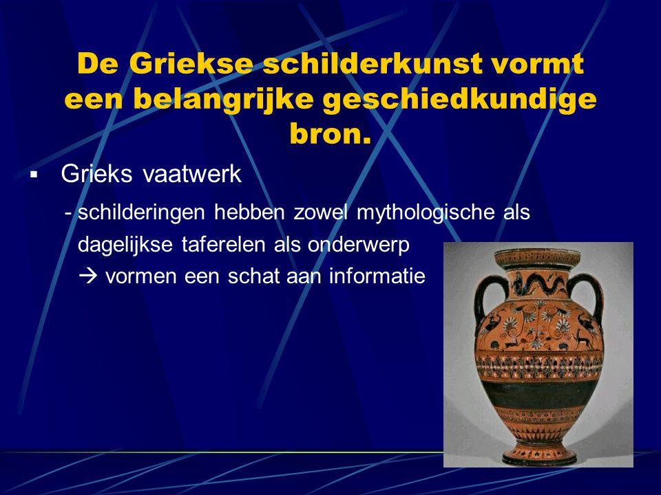 De Griekse schilderkunst vormt een belangrijke geschiedkundige bron.  Grieks vaatwerk - schilderingen hebben zowel mythologische als dagelijkse tafer