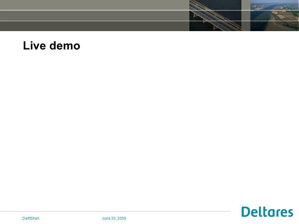 June 30, 2009DelftShell Live demo