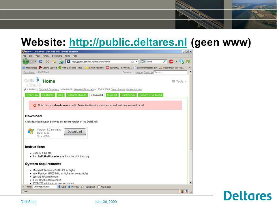 June 30, 2009DelftShell Website: http://public.deltares.nl (geen www)http://public.deltares.nl