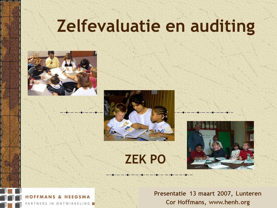 Zelfevaluatie en auditing ZEK PO Presentatie 13 maart 2007, Lunteren Cor Hoffmans, www.henh.org