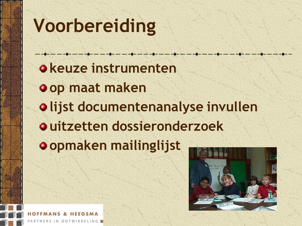 Voorbereiding keuze instrumenten op maat maken lijst documentenanalyse invullen uitzetten dossieronderzoek opmaken mailinglijst