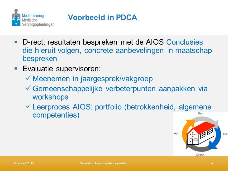 Voorbeeld in PDCA  D-rect: resultaten bespreken met de AIOS Conclusies die hieruit volgen, concrete aanbevelingen in maatschap bespreken  Evaluatie