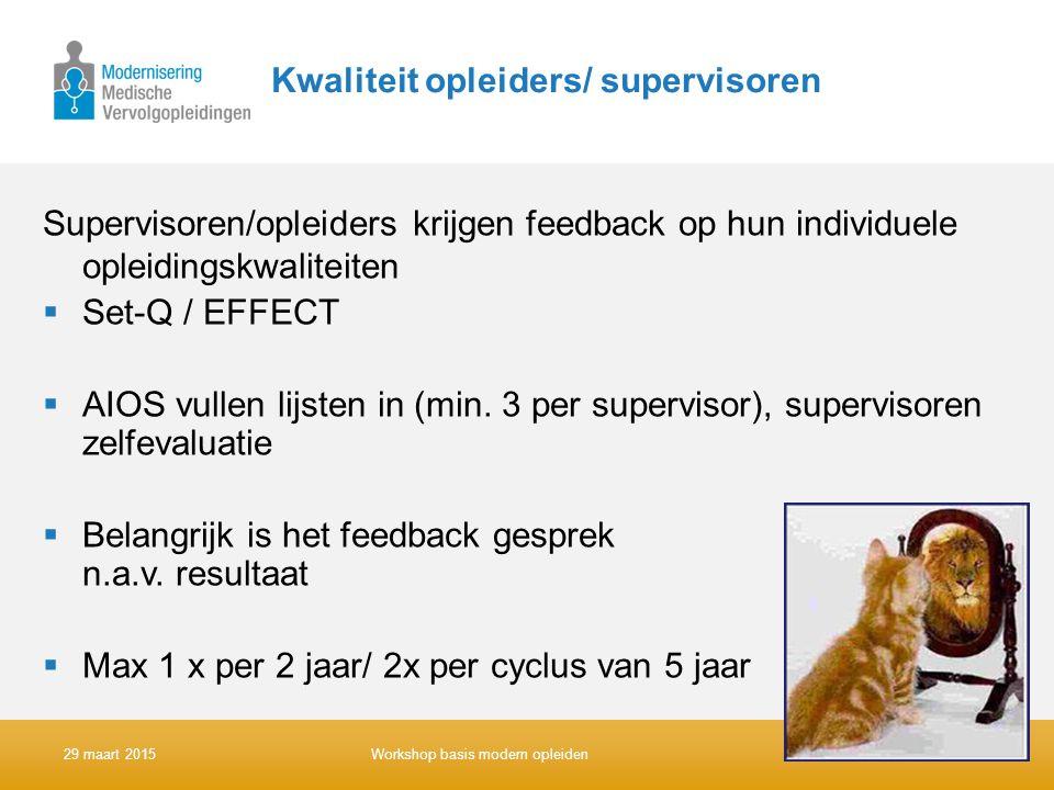 Kwaliteit opleiders/ supervisoren Supervisoren/opleiders krijgen feedback op hun individuele opleidingskwaliteiten  Set-Q / EFFECT  AIOS vullen lijs