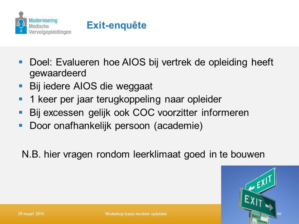 Exit-enquête  Doel: Evalueren hoe AIOS bij vertrek de opleiding heeft gewaardeerd  Bij iedere AIOS die weggaat  1 keer per jaar terugkoppeling naar