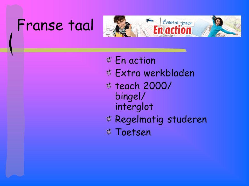 Franse taal En action Extra werkbladen teach 2000/ bingel/ interglot Regelmatig studeren Toetsen