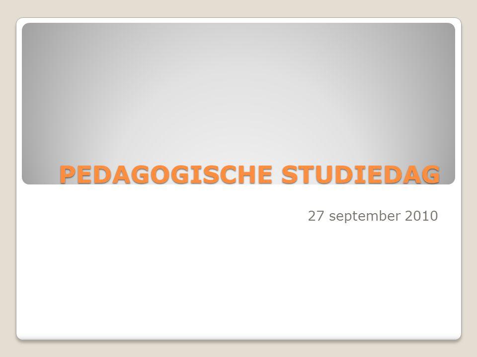 PEDAGOGISCHE STUDIEDAG 27 september 2010