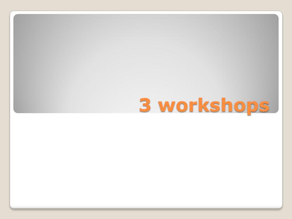 3 workshops