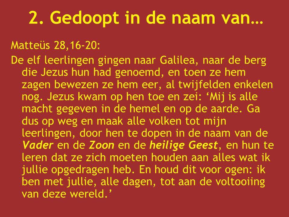 Matteüs 28,16-20: De elf leerlingen gingen naar Galilea, naar de berg die Jezus hun had genoemd, en toen ze hem zagen bewezen ze hem eer, al twijfelden enkelen nog.