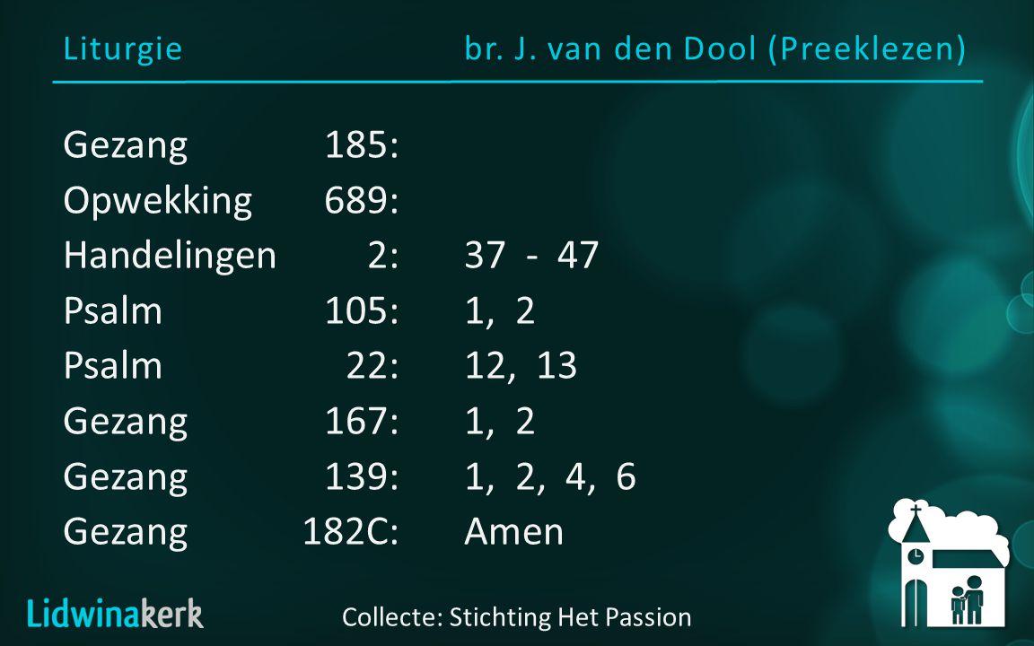 Voorganger: br. J van den Dool Welkom in deze dienst