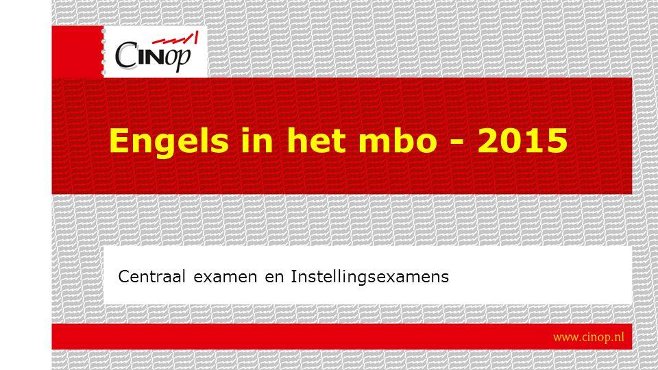 Engels in het mbo - 2015 Centraal examen en Instellingsexamens