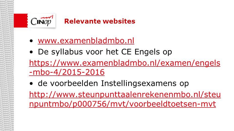 Relevante websites www.examenbladmbo.nl De syllabus voor het CE Engels op https://www.examenbladmbo.nl/examen/engels -mbo-4/2015-2016 de voorbeelden I