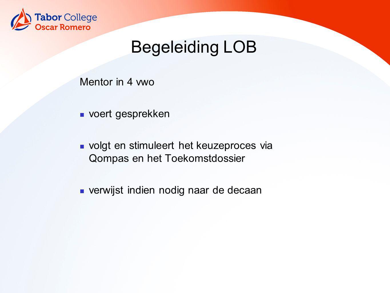 Begeleiding LOB Mentor in 4 vwo voert gesprekken volgt en stimuleert het keuzeproces via Qompas en het Toekomstdossier verwijst indien nodig naar de d