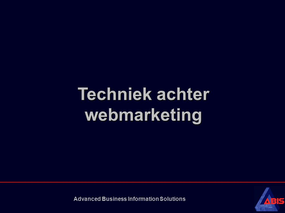 Advanced Business Information Solutions Techniek achter webmarketing