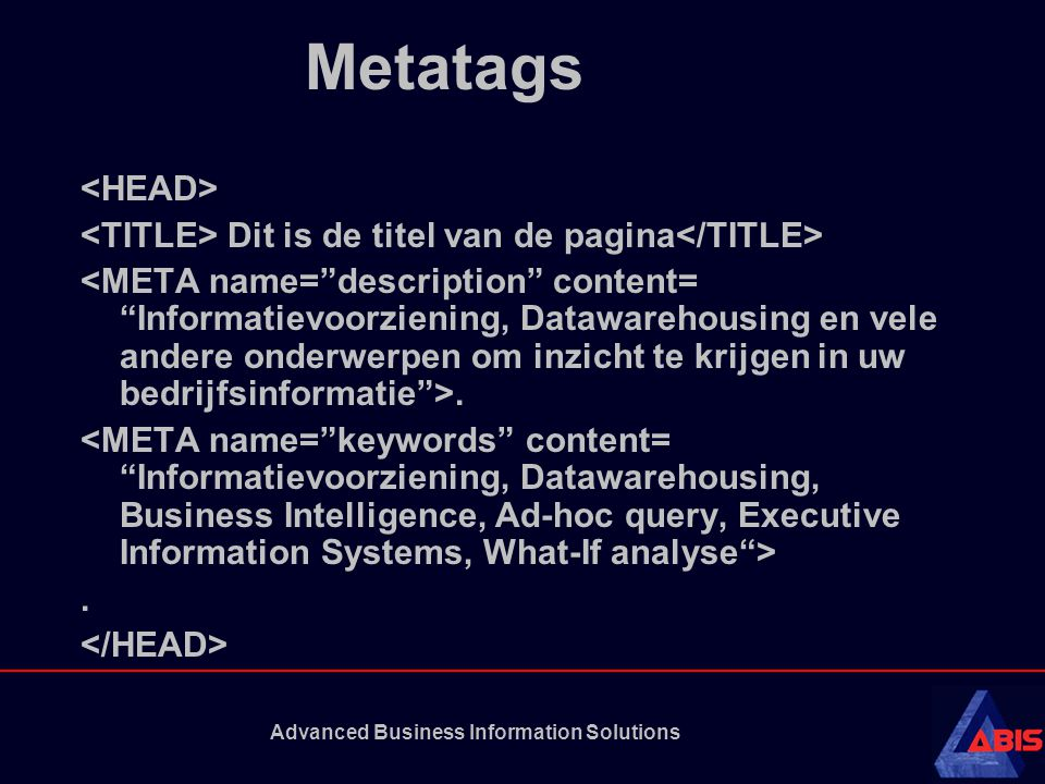 Advanced Business Information Solutions Metatags Dit is de titel van de pagina..